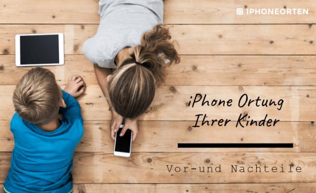 iPhone Ortung der Kinder
