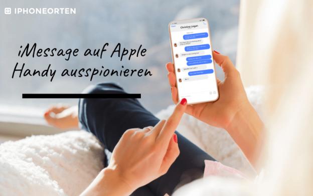 iMessage auf Apple Handy ausspionieren